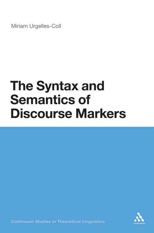 The Syntax and Semantics of Discourse Markers