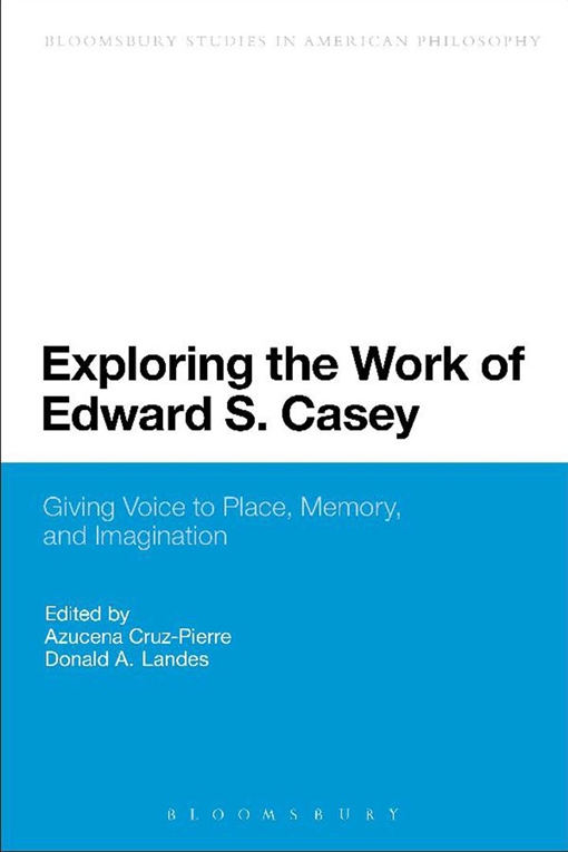 Exploring the Work of Edward S. Casey