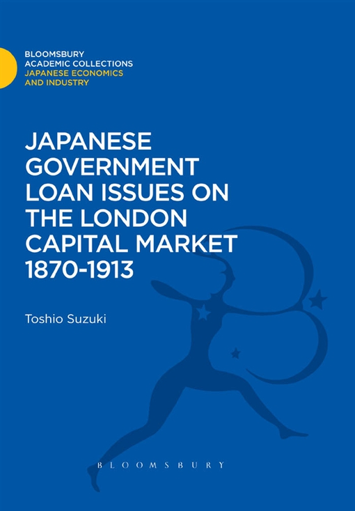 Japanese Government Loan Issues on the London Capital Market 1870-1913