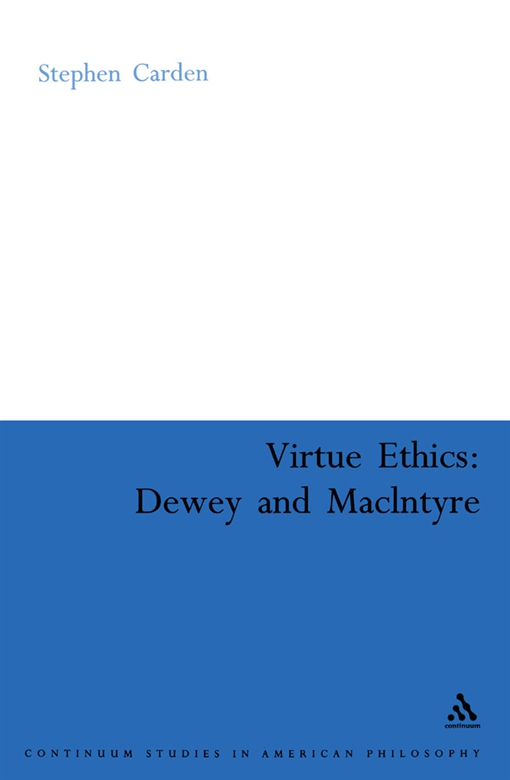 Virtue Ethics: Dewey and MacIntyre