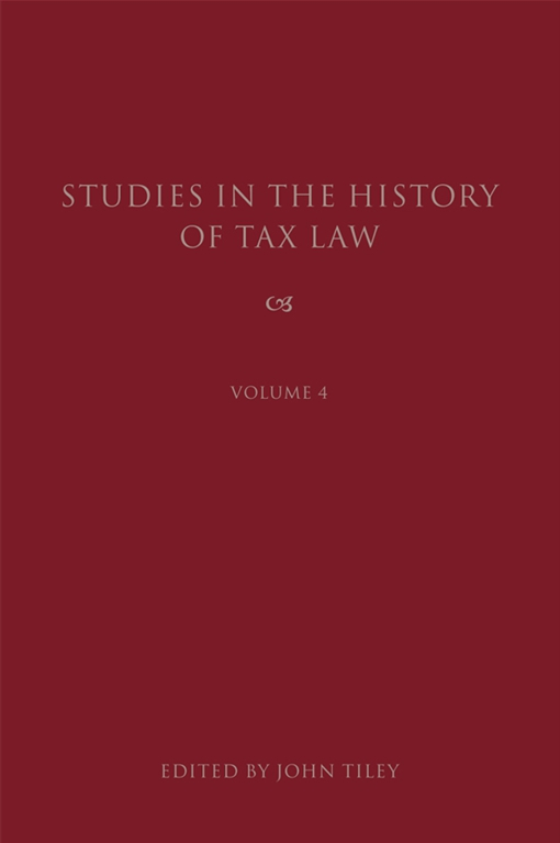 Studies in the History of Tax Law, Volume 4