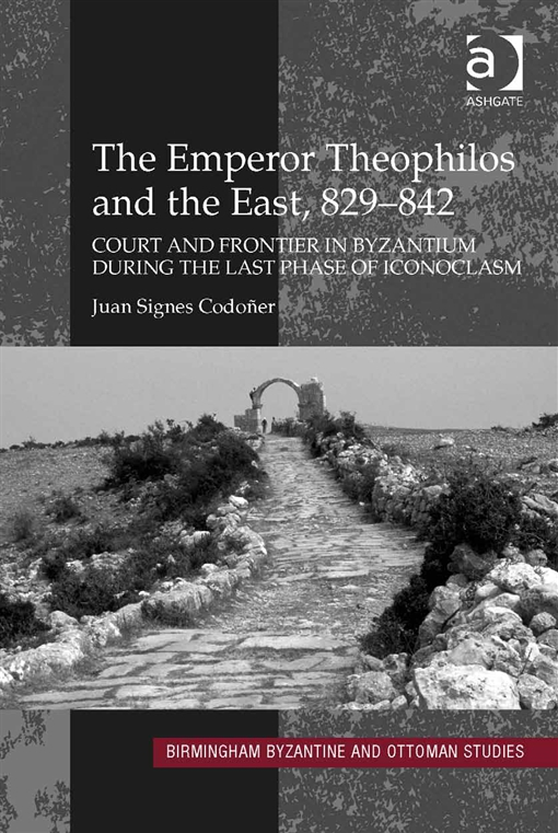 The Emperor Theophilos and the East, 829 - 842