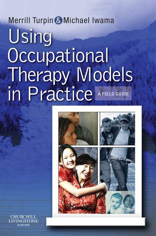 Using Occupational Therapy Models in Practice E-Book