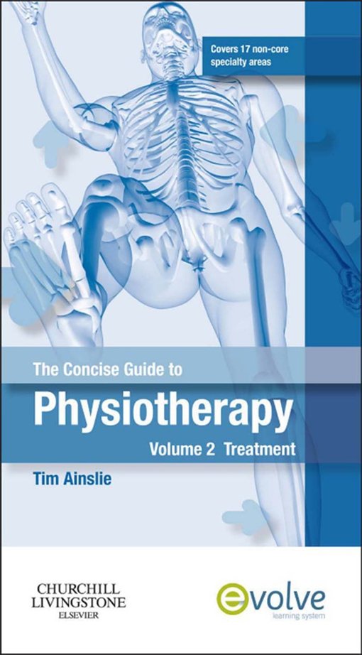 The Concise Guide to Physiotherapy - Volume 1