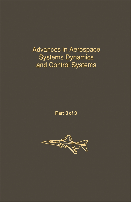 Control and Dynamic Systems V33: Advances in aerospace Systems Dynamics and Control Systems Part 3 of 3