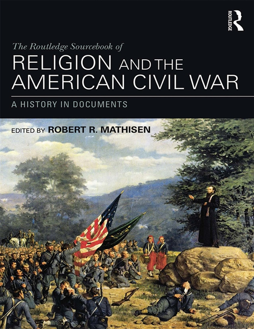 The Routledge Sourcebook of Religion and the American Civil War