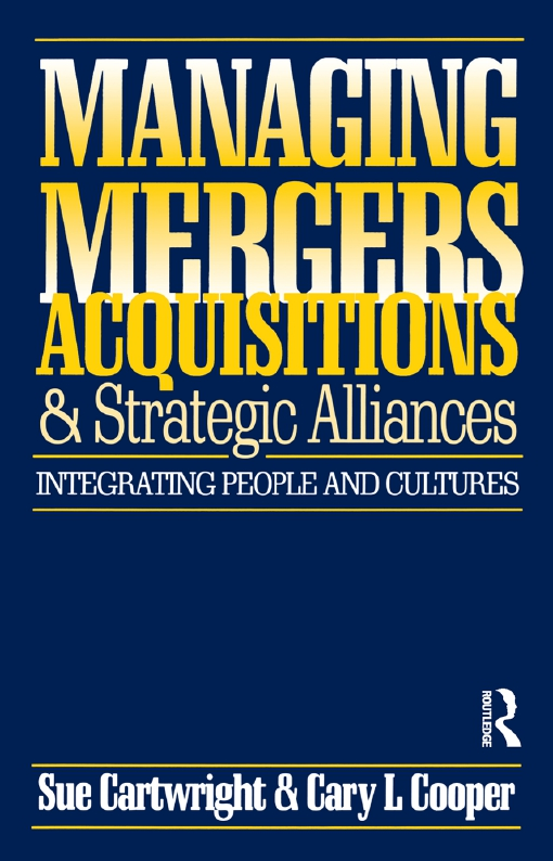 Managing Mergers Acquisitions and Strategic Alliances