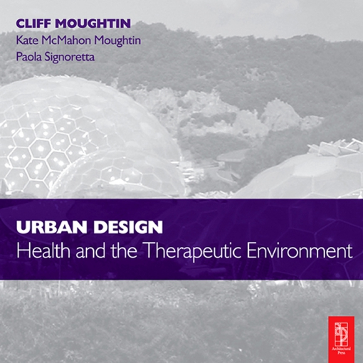 Urban Design: Health and the Therapeutic Environment