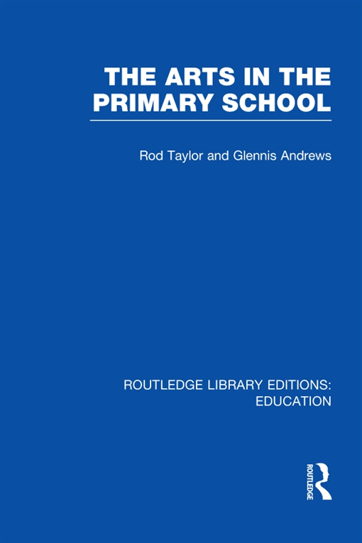 The Arts in the Primary School (RLE Edu O)