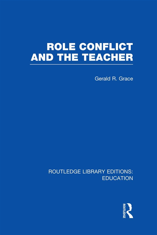Role Conflict and the Teacher (RLE Edu N)