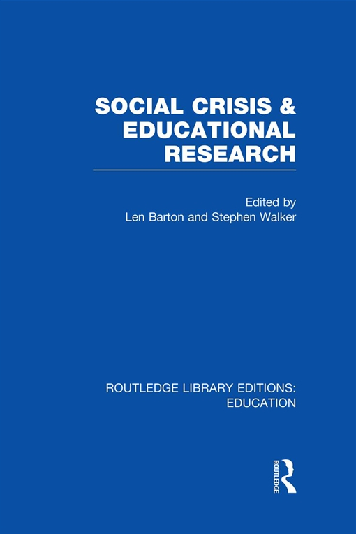 Social Crisis and Educational Research (RLE Edu L)
