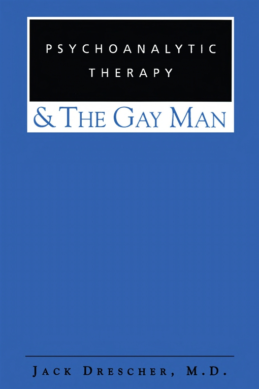 Psychoanalytic Therapy and the Gay Man