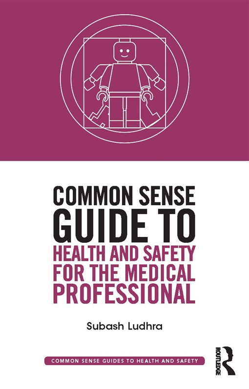 Common Sense Guide to Health and Safety for the Medical Professional