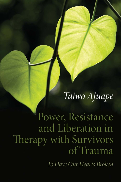 Power, Resistance and Liberation in Therapy with Survivors of Trauma