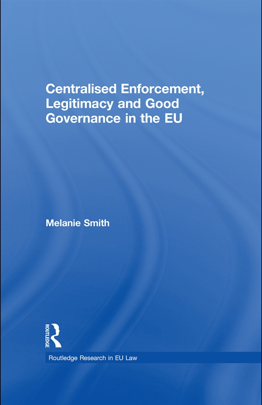 Centralized Enforcement, Legitimacy and Good Governance in the EU