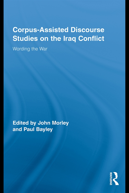 Corpus-Assisted Discourse Studies on the Iraq Conflict