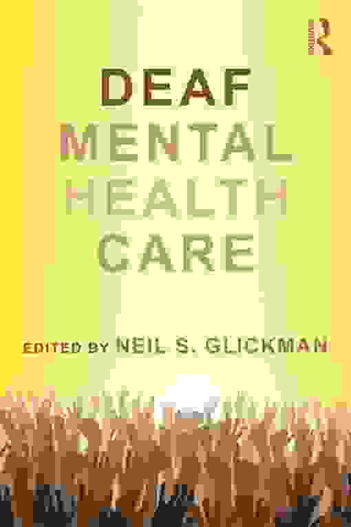 Challenges and Opportunities in Culturally Affirmative Mental Health Care of Deaf Persons
