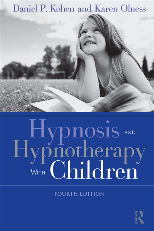 Hypnosis and Hypnotherapy with Children, Fourth Edition