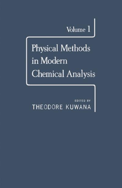 physical methods in modern chemical analysis v1 kuwana theodore