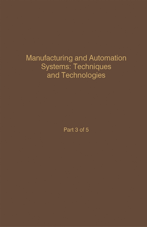 Control and Dynamic Systems V47: Manufacturing and Automation Systems: Techniques and Technologies