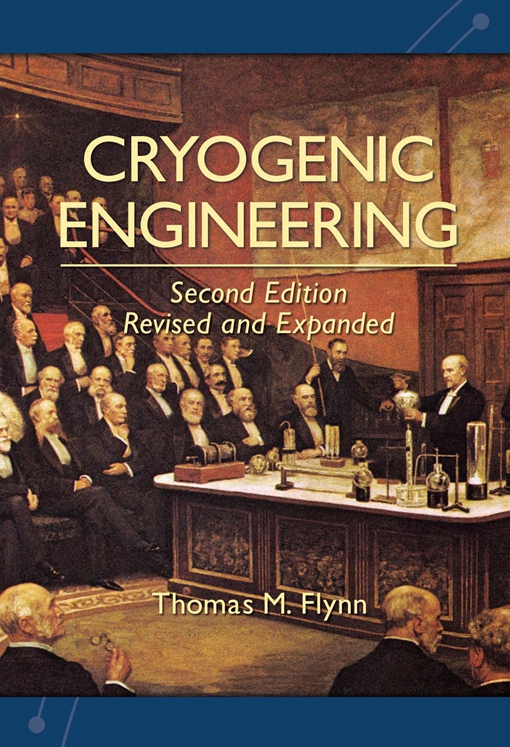 Cryogenic Engineering, Second Edition, Revised and Expanded