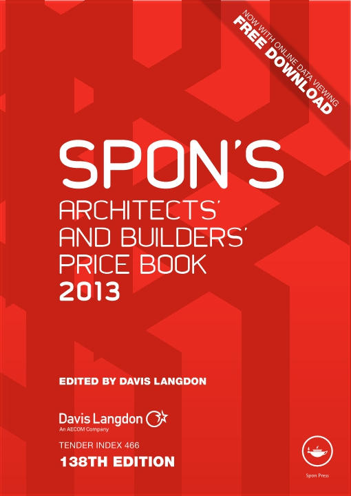 Spon's Architects' and Builders' Price Book 2013