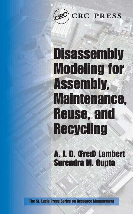 Disassembly Modeling for Assembly, Maintenance, Reuse and Recycling