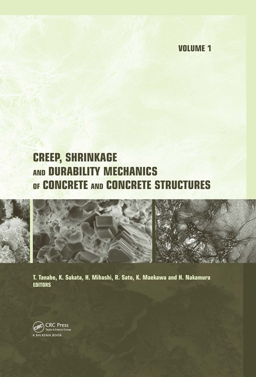 Creep, Shrinkage and Durability Mechanics of Concrete and Concrete Structures, Two Volume Set