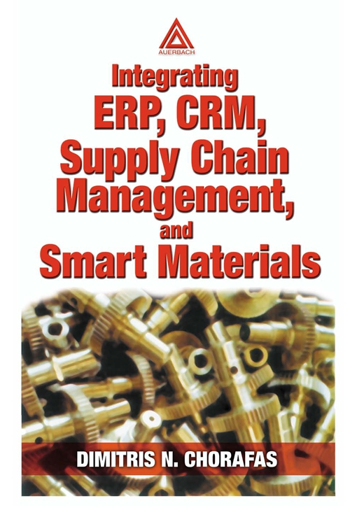 Integrating ERP, CRM, Supply Chain Management, and Smart Materials