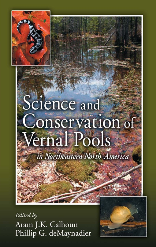 Science and Conservation of Vernal Pools in Northeastern North America