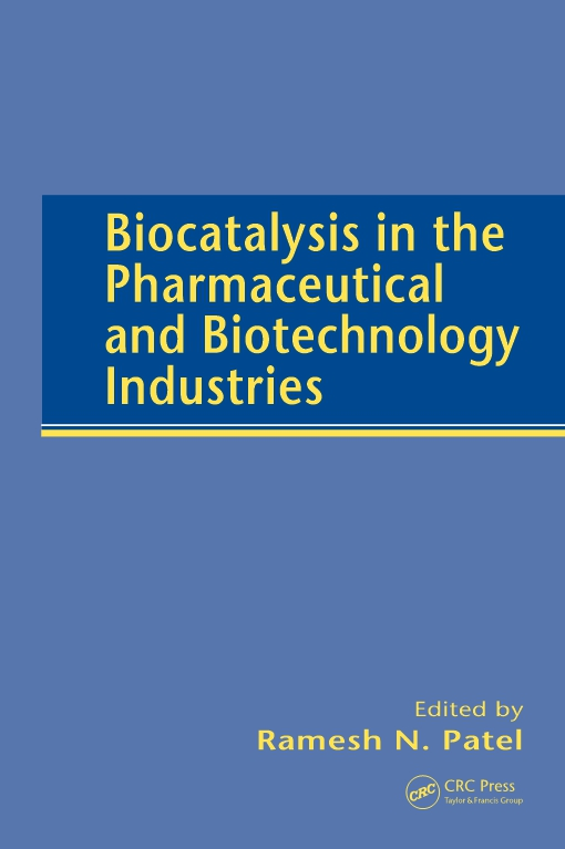 Biocatalysis in the Pharmaceutical and Biotechnology Industries