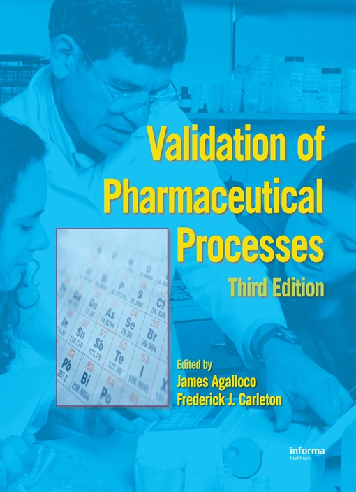 Validation of Pharmaceutical Processes, Third Edition