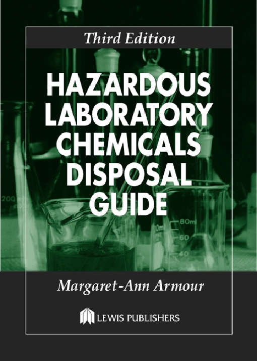 Hazardous Laboratory Chemicals Disposal Guide, Third Edition