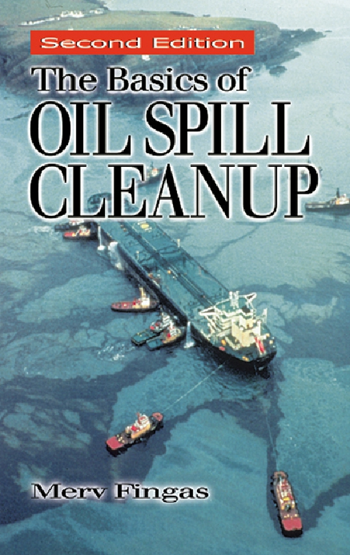 The Basics of Oil Spill Cleanup, Second Edition