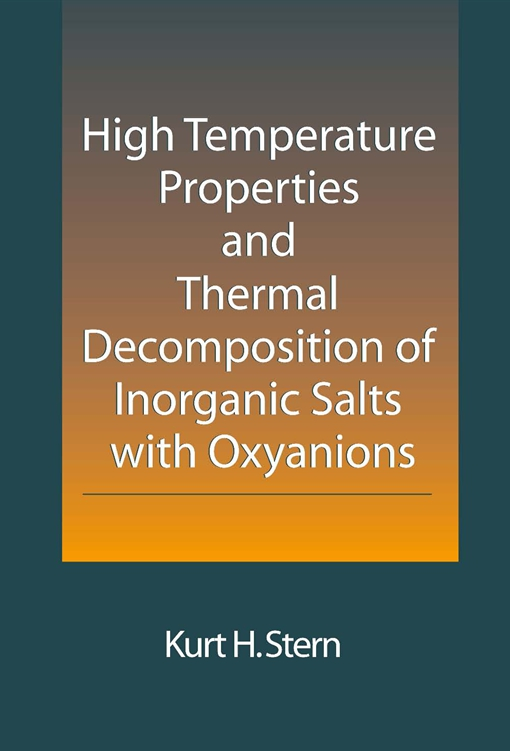 High Temperature Properties and Thermal Decomposition of Inorganic Salts with Oxyanions