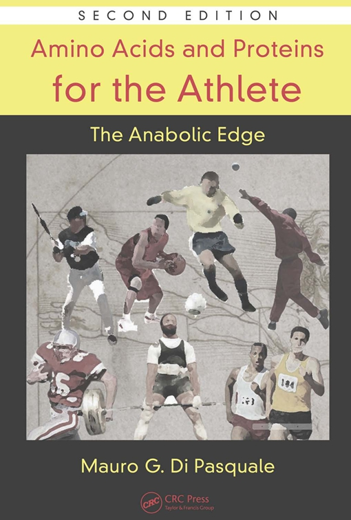 Amino Acids and Proteins for the Athlete: The Anabolic Edge, Second Edition
