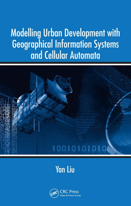 Modelling Urban Development with Geographical Information Systems and Cellular Automata