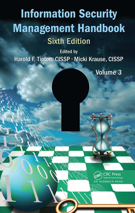 Information Security Management Handbook, Sixth Edition, Volume 3