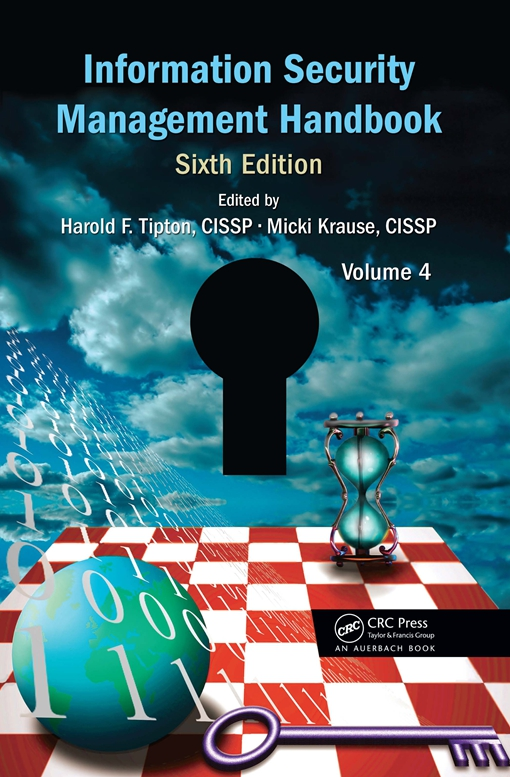 Information Security Management Handbook, Sixth Edition, Volume 4