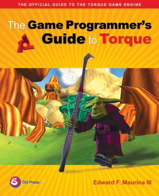 The Game Programmer's Guide to Torque