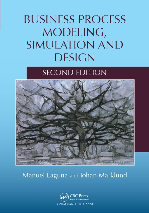 Business Process Modeling, Simulation and Design, Second Edition