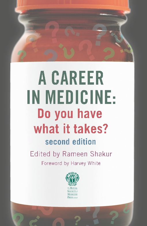 A Career in Medicine: Do you have what it takes? second edition
