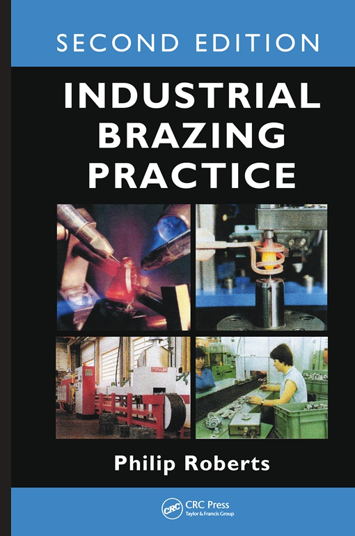 Industrial Brazing Practice, Second Edition