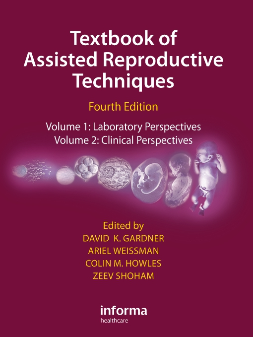 Textbook of Assisted Reproductive Techniques (Two Volume Set)