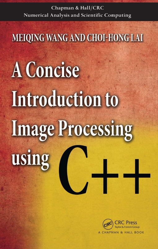 A Concise Introduction to Image Processing using C++