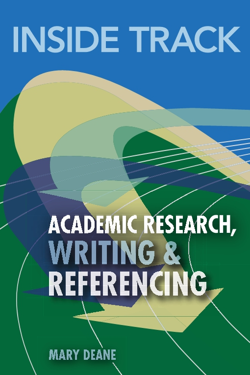 Inside Track to Academic Research, Writing & Referencing