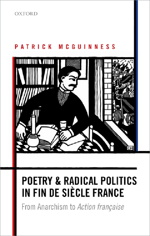 Poetry and Radical Politics in fin de siegravecle France
