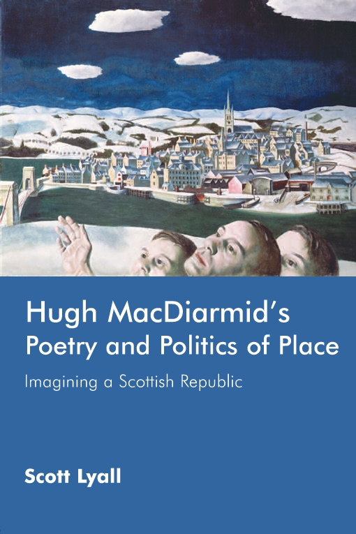 Hugh MacDiarmid's Poetry and Politics of Place