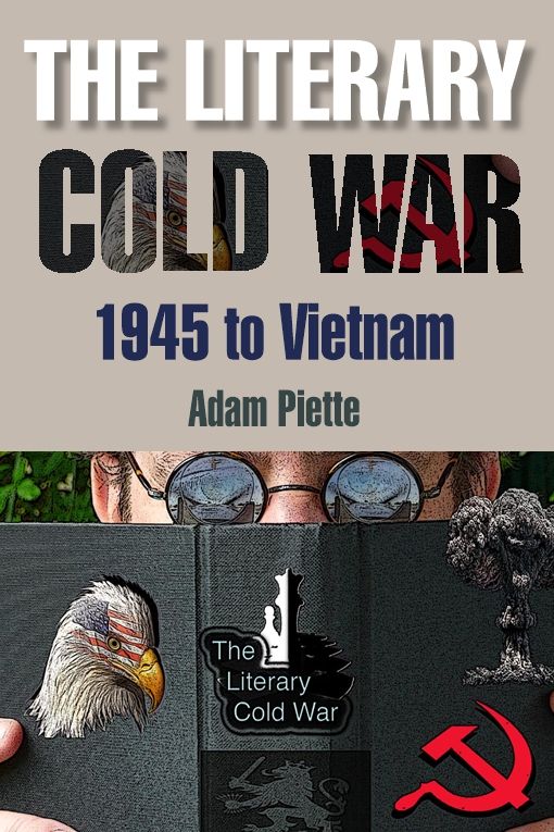The Literary Cold War, 1945 to Vietnam