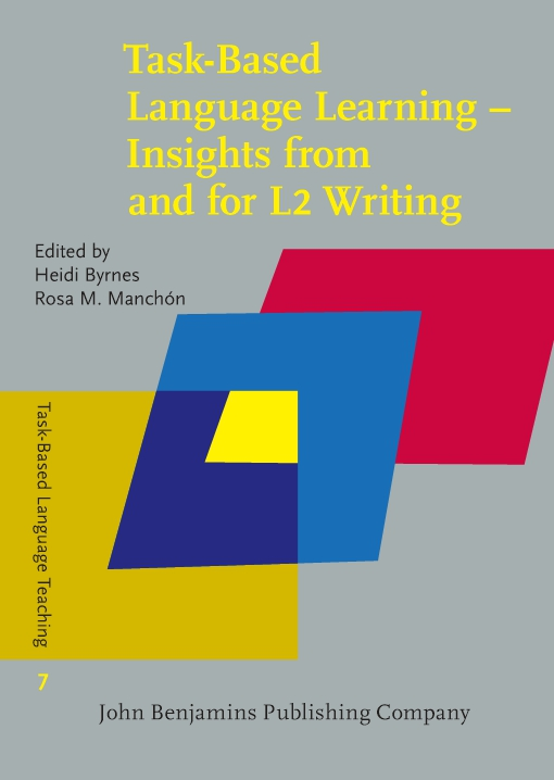 Task-Based Language Learning - Insights from and for L2 Writing
